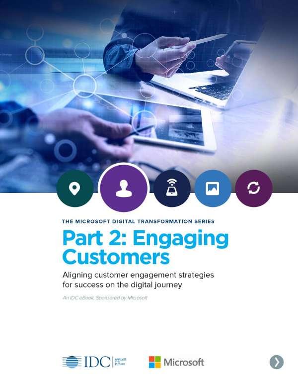 THE MICROSOFT DIGITAL TRANSFORMATION SERIES Part 2: Engaging Customers