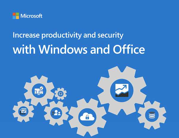 Increase Productivity and Security with Windows and Office